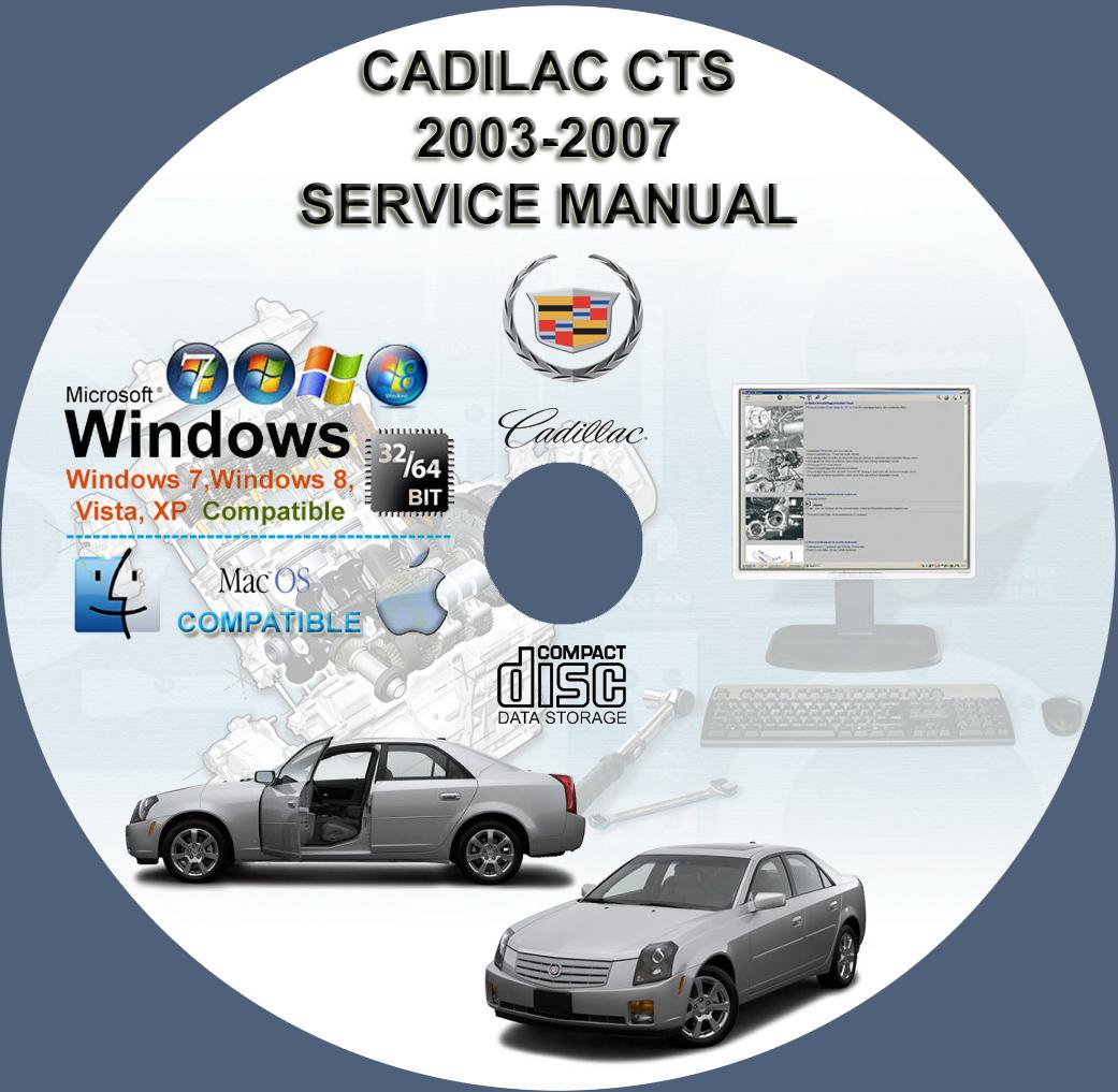 CADILLAC CTS 2003 - 2007 SERVICE REPAIR MANUAL ON CD