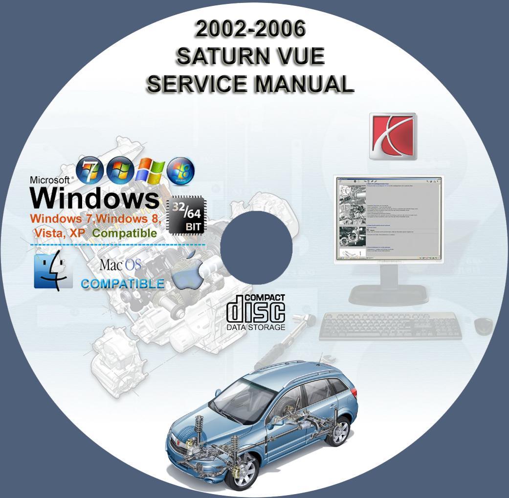 Saturn Vue 2002 2003 2004 2005 2006 Service Repair Manual On Cd